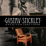 LOCAL>> Gustav Stickley: American Craftsman
