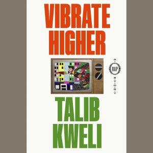LOCAL>> Talib Kweli – Vibrate Higher
