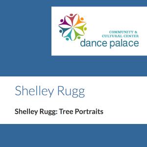 LOCAL>> Shelley Rugg – Tree Portraits