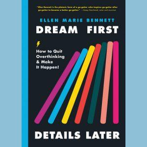 LOCAL>> Ellen Bennett – Dream First, Details Later