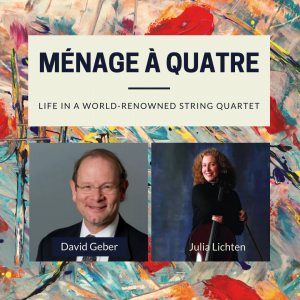 LOCAL>> Ménage à Quatre: Life in a World-Renowned String Quartet