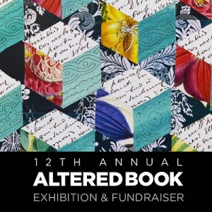 12th Annual Altered Book Exhibition and Fundraiser...