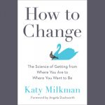 LOCAL>> Katy Milkman – How to Change