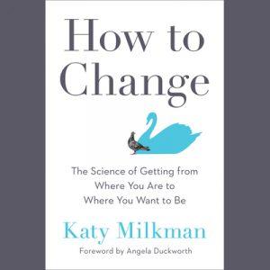 LOCAL>> Katy Milkman – How to Change