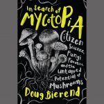LOCAL>> Doug Bierend – In Search of Mycotopia