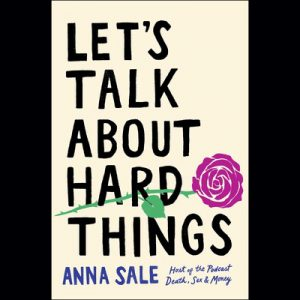LOCAL>> Anna Sale – Let's Talk About Hard Things