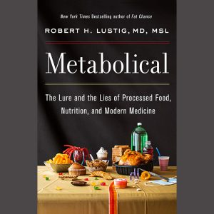 LOCAL>> Robert H. Lustig – Metabolical