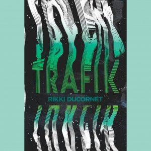 LOCAL>> Rikki Ducornet – Trafik