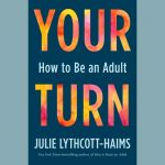 LOCAL>> Julie Lythcott-Haims – Your Turn: How to Be an Adult