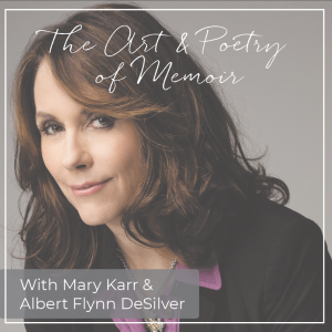 The Art & Poetry of Memoir with Mary Karr &amp...