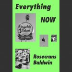 LOCAL>>  Rosecrans Baldwin – Everything Now: Lessons from the City-State of Los Angeles