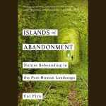 LOCAL>>  Cal Flyn – Islands of Abandonment