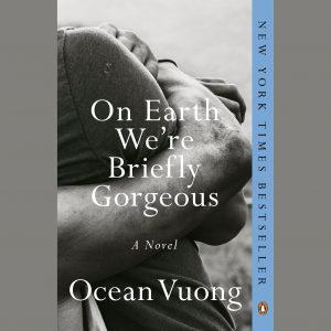 LOCAL>> Ocean Vuong - On Earth We're Briefly...