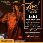 LIVE! at OPC – Jahi and The Life