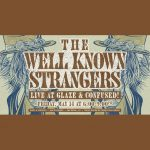 The Well Known Strangers at Glaze & Confused