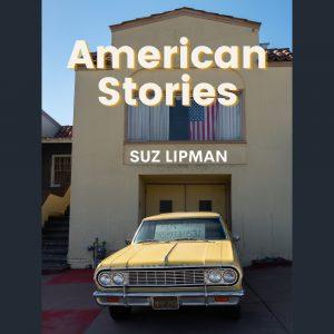 LOCAL>> Suz Lipman – American Stories