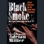 Adrian Miller – Black Smoke: African Americans and the United States of Barbecue
