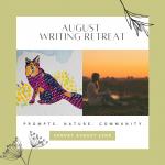 August Writing Retreat