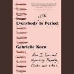 LOCAL>> Gabrielle Korn – Everybody (Else) Is Perfect