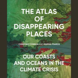 LOCAL>> Christina Conklin – The Atlas of Disappearing Places