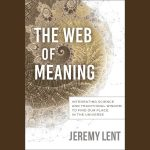 LOCAL>> Jeremy Lent – The Web of Meaning