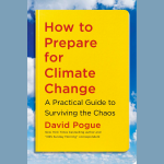 LOCAL>> David Pogue – How to Prepare for Climate Change