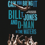 LOCAL>> Can You Bring It: Bill T. Jones and D-Man in the Waters