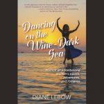 Left Coast Writers®: Diane LeBow - Dancing on the Wine-Dark Sea