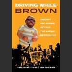 LOCAL>> Terry Greene Sterling and Jude Joffe-Block – Driving While Brown
