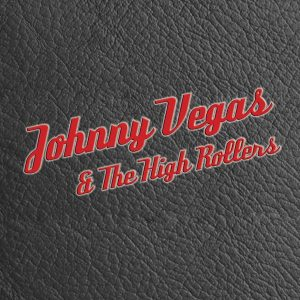 Johnny Vegas & The High Rollers