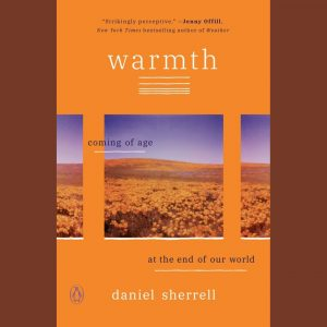 LOCAL>> Daniel Sherrell – Warmth: Coming of Age at the End of Our World