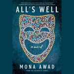 LOCAL>> Mona Awad – All's Well