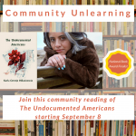 LOCAL>> Community Unlearning: The Undocumented Americans - Community Read
