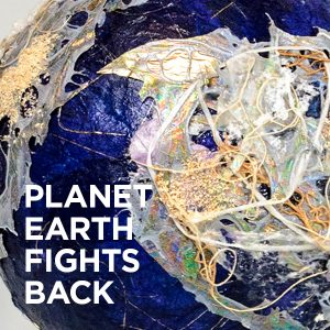 Planet Earth Fights Back – Phyllis Thelen