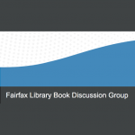 LOCAL>> Fairfax Library Book Discussion Group