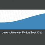LOCAL>> Marin County Free Library Jewish American Fiction Book Club