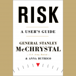 LOCAL>> General Stanley McChrystal – Risk: A User's Guide
