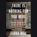 LOCAL>> Fiona Hill – There Is Nothing for You Here